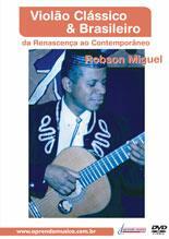 DVD VIOLAO CLASSICO E BRASILEIRO ROBSON MIGUEL
